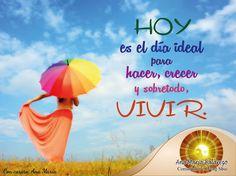 #FraseAnaMaría: Hoy es el día ideal para hacer, crecer y sobretodo vivir.