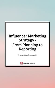 Influencer marketing is here to stay. We've compiled a guide so that you can implement your next influencer marketing strategy with clarity and ease.