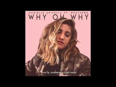 WHY OH WHY Lyrics - Danielle Apicella Music Artists, Social Media, Album, Youtube, Movie Posters, Instagram, Film Poster, Musicians, Social Networks