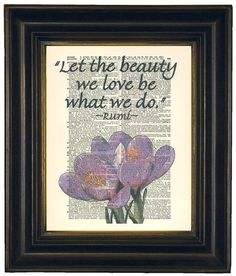 Rumi Quote Let The Beauty We Love Be What We Do by HangWithUsToday, $10.00