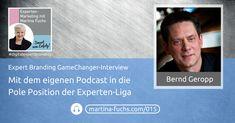 Mit dem Podcast in die Experten Pole-Position - GameChanger Interview mit Bernd Geropp - Mit Bernd Geropp, Geschäftsführer Coach und Erfolgspodcaster, starte ich meine neue Interview-Reihe zum Thema Game Changer Expert Branding. Dabei blicken wir hinter die Kulissen erfolgreicher Unternehmer und ihrer Expertenmarke. Wie haben Sie sich eine unverwechselbare Experten-Positionierung geschaffen? Welche Expertenmarketing-Strategien haben den Durchbruch gebracht? Welche Learnings