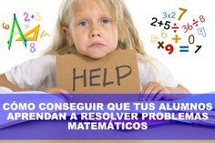 Cómo conseguir que tus alumnos aprendan a resolver problemas matemáticos.