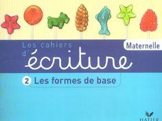 Les cahiers de l'écriture Tome 2 Les formes de base - Daniele Dumont