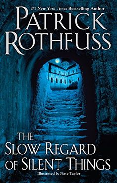 The Slow Regard of Silent Things (The Kingkiller Chronicle) (English Edition) von [Rothfuss, Patrick]