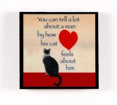 Cat Refrigerator Magnet: You Can Tell A Lot About by DeborahJulian