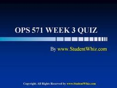 www.StudentWhiz.com Provides University of Phoenix New Course OPS 571 Week 3 Quiz or Knowledge Check Complete Answers just a click away http://goo.gl/wRIfJ3