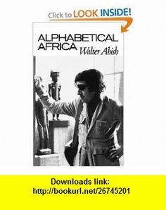 Alphabetical Africa (New Directions ) (9780811205337) Walter Abish , ISBN-10: 0811205339  , ISBN-13: 978-0811205337 ,  , tutorials , pdf , ebook , torrent , downloads , rapidshare , filesonic , hotfile , megaupload , fileserve