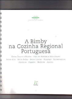 Livro bimby cozinha regional portuguesa Kitchen Reviews, Food And Drink, Regional, Recipes, Portugal, Action, Cook, Illustrated Recipe, Recipe Journal
