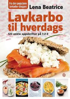 Lavkarbo til hverdags av Lena Beatrice Aronsson (Innbundet) Cottage Cheese, Cheesesteak, Low Carb Recipes, Food And Drink, Healthy Eating, Beef, Ethnic Recipes, Detox, Food Ideas