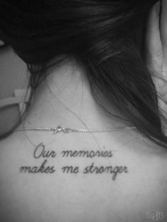 our memories makes me stronger x #tattoos