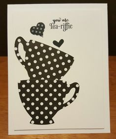 Tea-Riffic Black and White by zipperc98 - Cards and Paper Crafts at Splitcoaststampers