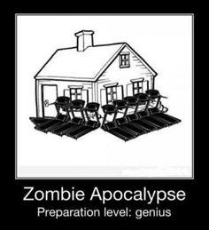 Zombie Apocalypse Preperation Level: Genius. Funny real estate house home humor.