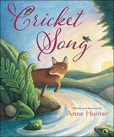 Cricket Song – written and illustrated by Anne Hunter // Title under consideration for the January 2017 Mock Caldecott event hosted by Kent State University's School of Library and Information Science