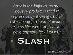 Slash and Jack Daniels Guns N Roses, Slash Quotes, Rock Music Quotes, Saul Hudson, Legend Quotes, Rose Quotes, Best Rock Bands, Axl Rose, Band Logos