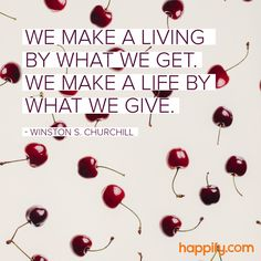The Principle We Should All Base Our Lives On ― Winston S. Churchill - Happify Daily