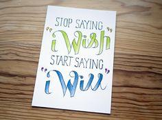 Stop Saying I Wish, Start Saying I Will