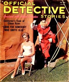 """Official Detective:""""Glue Sniffing Clowns On The Loose!"""". A 'true crime' pulp magazine.  (Pinned from Anorak.)"""