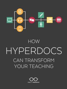 How HyperDocs Can Transform Your Teaching - HyperDocs make room for more interactive, personalized, and student-directed learning. Let's look at how they work.