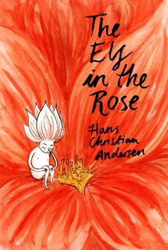 Freya Hartas Book Cover for Hans Christian Andersen's 'The Elf in the Rose'.