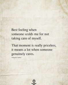 Best feeling when someone scolds me for not taking care of myself. That moment is really priceless, it means a lot when someone genuinely cares. 8th Sign, Take Care Of Me, Ups And Downs, Relationship Rules, Tell The Truth, When Someone, Happy Quotes, Feel Good, Tattoo Quotes