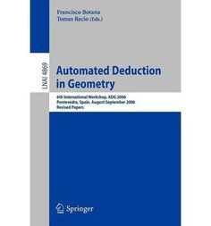 Introducing Automated Deduction in Geometry 6th International Workshop ADG 2006 Pontevedra Spain August 31  September 2 2006 Revised Papers Lecture Notes in Computer Science Paperback  Common. Buy Your Books Here and follow us for more updates!