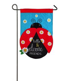 Another great find on #zulily! Ladybug 'Hello & Welcome Friends' Outdoor Flag #zulilyfinds