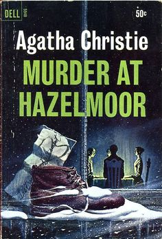 Murder At Hazelmoor by Agatha Christie;also published as The Sittaford Mystery.