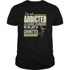 Cool Im Not Addicted To Beach Volleyball T-Shirts