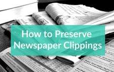 What to do with Newspaper Clippings