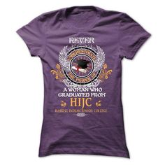 A woman who graduated from Haskell Indian Junior College (HIJC) T Shirts, Hoodies Sweatshirts. Check price ==► http://store.customtshirts.xyz/go.php?u=https://www.sunfrog.com/LifeStyle/A-woman-who-graduated-from-Haskell-Indian-Junior-College-HIJC-Ladies.html?41382