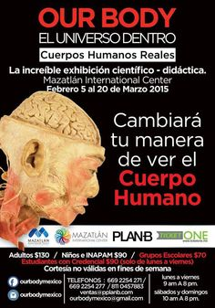 Asiste a la exposición Our Body, a partir del día 5 de febrero en #MazatlánInternationalCenter  Para mayores informes  669 22 54 271/ 669 22 54 277 https://www.facebook.com/OurBodyplanb