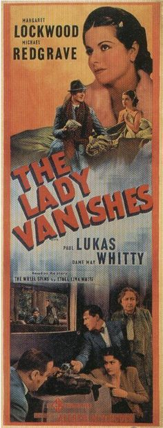The Lady Vanishes (Hitchcock, 1938) I love this movie, a mystery about the English & spent on a train, which I love