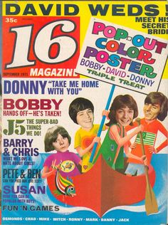 Oh, I'm too old - I need help here -- 16 Magazine Sept '71 - David would be David Cassidy, Donny/Bobby = Donny Osmond/Bobby Sherman, Jackson 5, Barry&Chris = Barry Williams and Christopher Knight but who the heck are Pete & Ben? Would it be Pete Duel and Ben Murphy? Were they lusty guys to younger boomer gals then? Susan has to be Susan Dey.