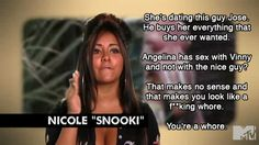 The Best Moments From Sunday Night's Jersey Shore (Episode 8)...  WHORE... YOU SLUTT ASS WHORE!!!... OHHH sorry got carried away...