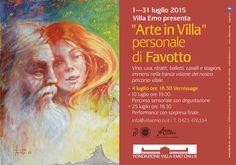 ARTE IN VILLA PERSONALE DI FAVOTTO Dal 1 al 31 Luglio 2015  - 4 Luglio 2015 - 18.30: Vernissage - 25 Luglio 2015 - 18.30: Performance dell'artista con sorpresa finale