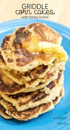 Griddle Corn Cakes with Honey Butter » Or Whatever You Do