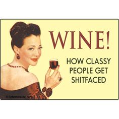 Funny Wine Magnet-Wine How Classy People Get Shitfaced-Funny Refrigerator Magnets-Funny Magnet Gifts-Funny Wine Magnets-Fun Wine Magnet