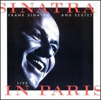 Sinatra & Sextet: Live in Paris - Wikipedia, the free encyclopedia
