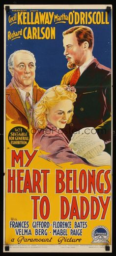 Richard Carlson, Cecil Kellaway, and Martha O'Driscoll in My Heart Belongs to Daddy Richard Carlson, Old Movie Posters, Paramount Pictures, Comedy Movies, Old Movies, Art Studios, Daddy, My Heart, Entertainment