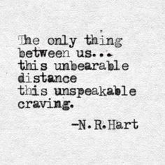 Reposted from ( - The only thing between us.this unbearable distance this unspeakable. Twin Flame Love Quotes, Love Quotes For Him, Quotes To Live By, True Quotes, Words Quotes, Sayings, Meaningful Quotes, Inspirational Quotes, Romantic Quotes
