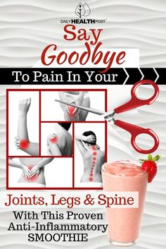 Say+Goodbye+To+Pain+In+Your+Joints,+Legs+and+Spine+With+This+Proven+Anti-Inflammatory+Smoothie+via+@dailyhealthpost