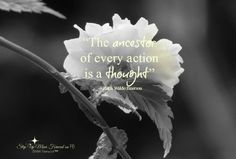 """""""The ancestor  of every action is a thought"""""""