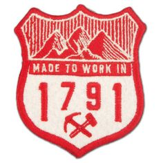 """Made to Work in 1791"" Patch Cool Patches, Pin And Patches, Badge Design, Logo Design, Old Navy, Scout Badges, Vintage Flag, Vintage Patches, Badge Logo"