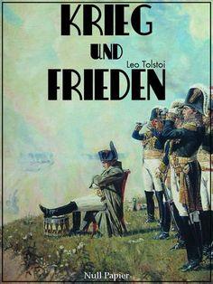 Leo Tolstoi: Krieg und Frieden - Leo Tolstoi - Vollständige Ausgabe
