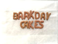 Barkday Cakes | Edible Type | Yeah, these are letters made out of cookies. For dogs. #yummy