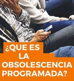 ¿Qué es la obsolescencia programada?