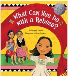 This Pura Belpré Award-winning book is a poem by Carmen Tafolla about the different uses people can give to a rebozo (a Mexican woven shawl). A rebozo can be, from an accessory to dress up, a cozy-comforting blanket, to a toy.  The pictures, by Amy Córdova, intensely illustrate the feelings and elements of the Mexican-American culture. The English version doesn't rhyme like in Spanish, but both languages are used correctly in the text.