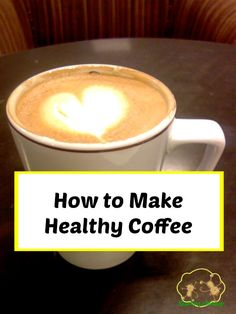 If you are a tired mom, you might feel bad about chugging down coffee. But with these tips, you can make healthy coffee that you can feel good about!