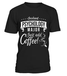 """# Instant Psychology Major Add Coffee College Degree T-shirt .  Special Offer, not available in shops      Comes in a variety of styles and colours      Buy yours now before it is too late!      Secured payment via Visa / Mastercard / Amex / PayPal      How to place an order            Choose the model from the drop-down menu      Click on """"Buy it now""""      Choose the size and the quantity      Add your delivery address and bank details      And that's it!      Tags: Shrinks & therapists…"""