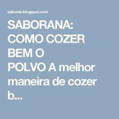 SABORANA: COMO COZER BEM O POLVOAmelhor maneira de cozer b...
